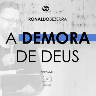 A DEMORA DE DEUS || pr. Ronaldo Bezerra