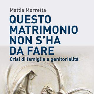 """Mattia Morretta """"Questo matrimonio non s'ha da fare"""""""