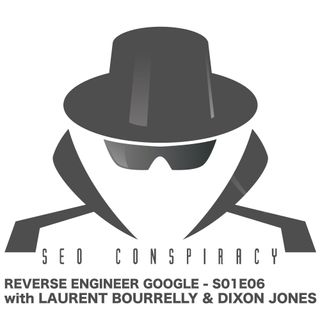 HOW TO REVERSE ENGINEER GOOGLE ALGORITHMS FOR SEARCH ENGINE OPTIMIZATION - SEO Conspiracy S01E06