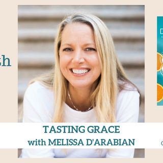 1706 My Strength Is My Story with Melissa d'Arabian, Tasting Grace
