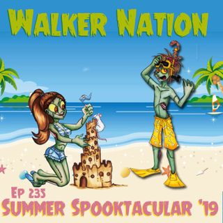 "Ep 235 ""Summer Spooktacular 2019"""