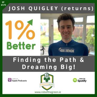 Josh Quigley (returns) – Finding the Path & Dreaming Big – EP170
