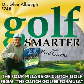 "The Four Pillars of Clutch Golf from ""The Clutch Golfer Formula"" by Dr. Glen Albaugh"