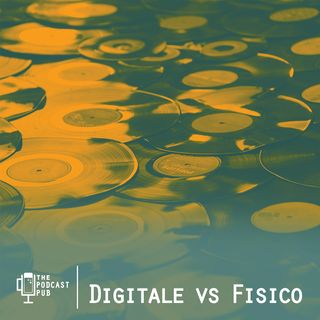 #17: Digitale vs Fisico