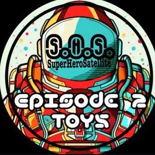 SuperHero Satellite Ep. 2:  Toys