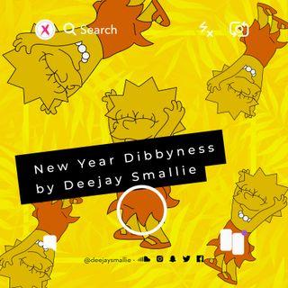 NEW YEAR DIBBYNESS BY DJ SMALLIE
