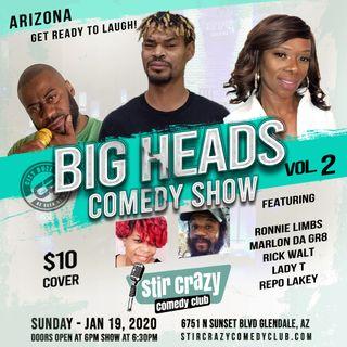 Big Heads Comedy Show Vol. 2 at Stir Crazy Comedy Club - Jan 19