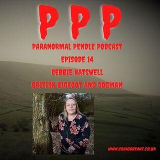 Paranormal Pendle Podcast -  Debbie Hatswell: British Bigfoot & Dogman - 10/07/2021