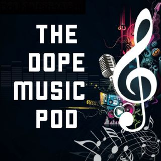 THE DOPE MUSIC POD Vol. 21: Hip Hop, Reggae, & R&B