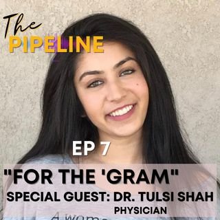 EP 7: For The Gram with Dr. Tulsi Shah @namaslay.in.med