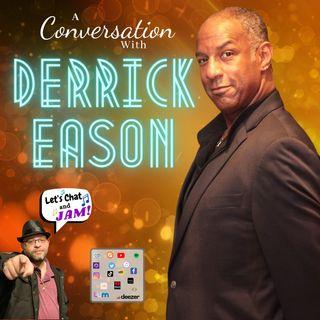 A Conversation With Derrick Eason