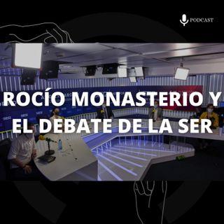 11. Rocío Monasterio y el debate de la SER