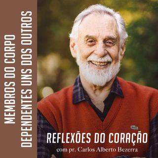 MEMBROS DO CORPO, DEPENDENTES UNS DOS OUTROS // pr. Carlos Alberto Bezerra
