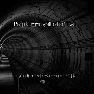 Radio Communication Part Two