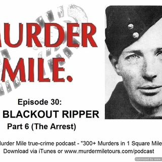 #30 - The Blackout Ripper Part 6