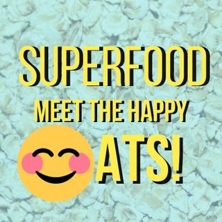 Superfood: Meet the happy oats!