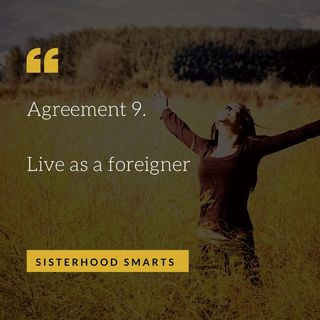 "Agreement 9: Living as a ""Foreigner"" Immigrant"