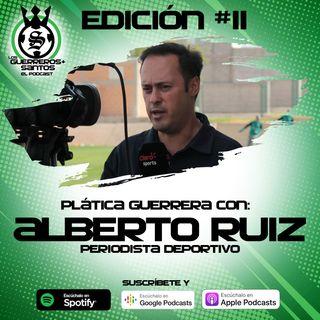 Ep11: Plática Guerrera con Alberto Ruiz, Periodista Deportivo