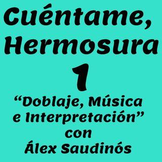 """CH1 - """"Doblaje, Música e Interpretación"""" con Álex Saudinós"""
