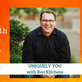 1594 My Strength Is My Story with Ron Kitchens, Uniquely You