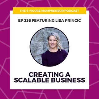 Creating a scalable business featuring Lisa Princic