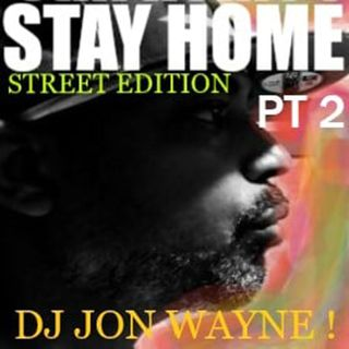 Dj John Wayne - Stay home Ep 2