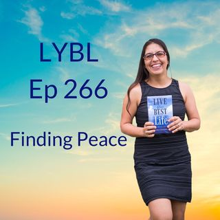 Ep 266 - Finding Peace