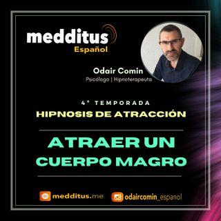 #104 Hipnosis para Atraer un Cuerpo Magro | Hipnosis de Atracción | Odair Comin