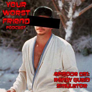 Episode 051: Randy Quaid Simulator