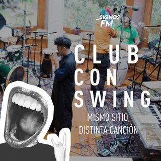 SignosFM #ClubConSwing Mismo Sitio, Distinta Canción