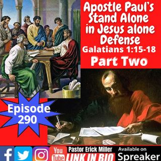 """Episode 290 -"""" I did not consult with flesh Your Honor"""" Apostle Paul said"""