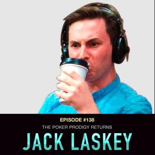 #138 Jack Laskey: The Poker Prodigy Returns