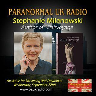Paranormal UK Radio Show - Stephanie Milanowski: Clairvoyage - 09222010