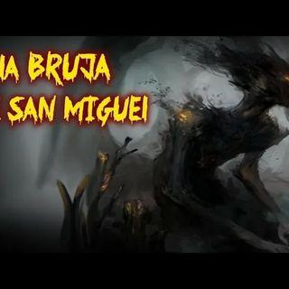 La BRUJA De San Miguel Historias De Terror - REDE