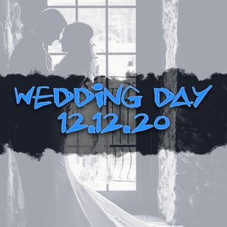 December 12th, 2020 - It's Wedding Day