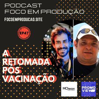 Episódio 47 - A Retomada pós vacinação com Ronaldo Maciotti e Wladimir Duarte