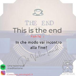 Episodio 26 - This Is The End - Parte 1- Introduzione Alla Pratica