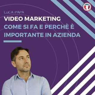 VIDEO MARKETING come si fa e perchè è importante in azienda