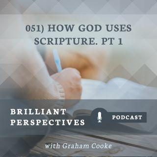 How God Uses Scripture. Pt 1