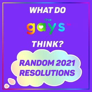 2021 Resolutions, Predictions, and Randomly Generated Goals