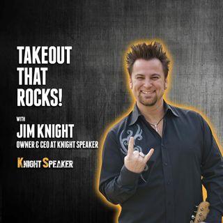 43. Takeout That Rocks! | Jim Knight