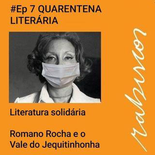 #Ep 07 - Quarentena Literária - A história do comissário de voo e escritor Romano Rocha e o Vale do Jequitinhonha - Minas Gerais
