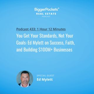 433: You Get Your Standards, Not Your Goals: Ed Mylett on Success, Faith, and Building $100M+ Businesses