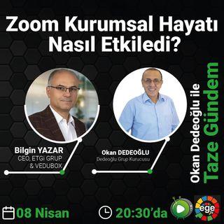 Zoom Kurumsal Hayatı Nasıl Etkiledi ?