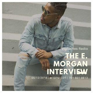 The E. Morgan Interview.