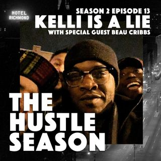 The Hustle Season 2: Ep. 13 Kelli Is A Lie w/ guest Beau Cribbs