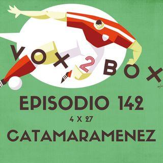 Episodio 142 (4x27) - Catamaramenez