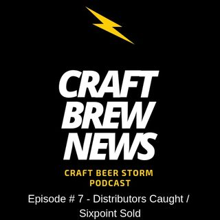 CBN # 7 - Distributors Caught / Sixpoint Sold