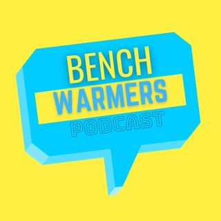 Welcome to Bench Warmers Podcast!