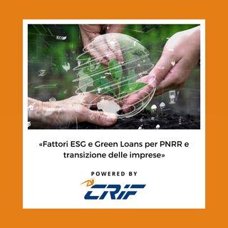 #101. CRIF: «Fattori ESG e Green Loans per PNRR e transizione delle imprese»